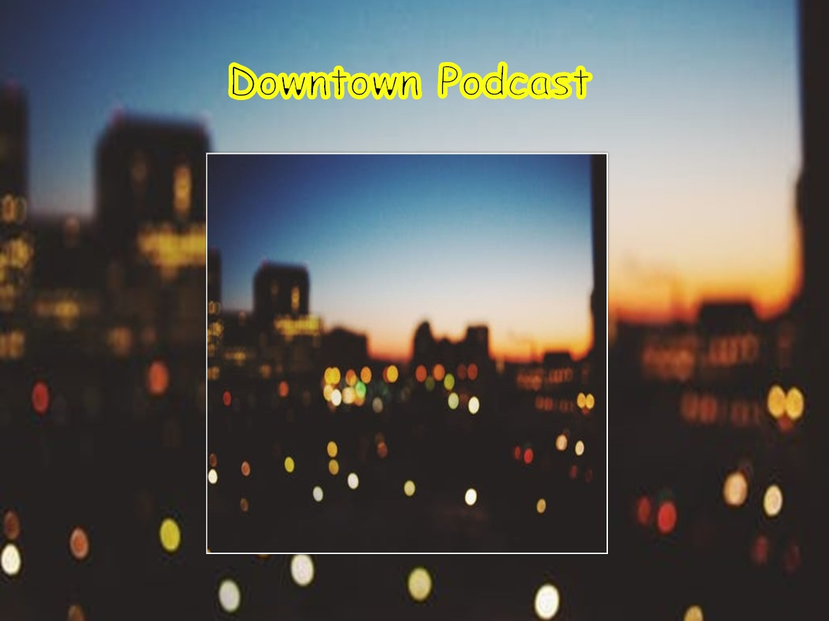Downtown Podcast nov 2019.jpg